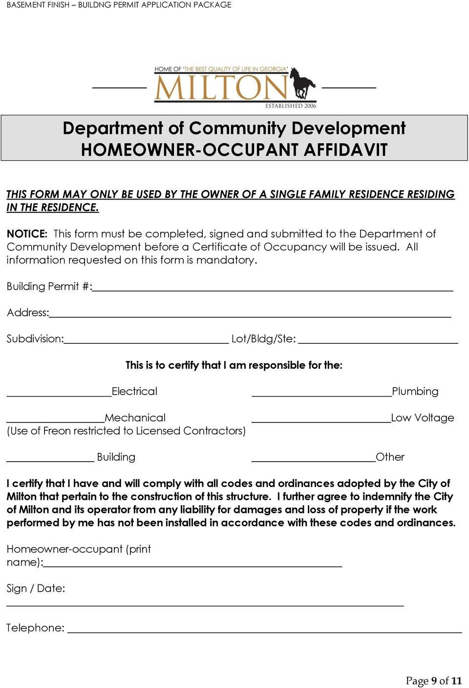 All information requested on this form is mandatory.