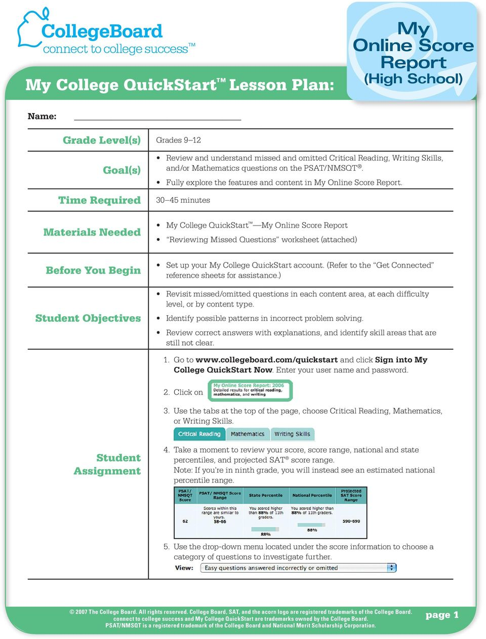 30 45 minutes College QuickStart Reviewing Missed Questions worksheet (attached) Set up your College QuickStart account. (Refer to the Get Connected reference sheets for assistance.