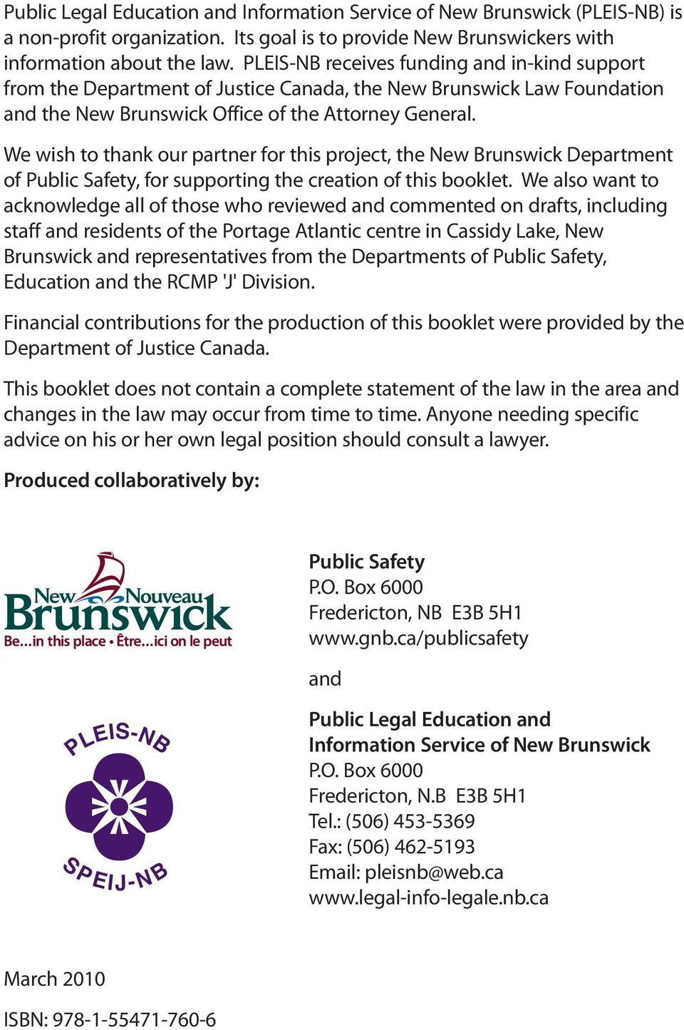 We wish to thank our partner for this project, the New Brunswick Department of Public Safety, for supporting the creation of this booklet.