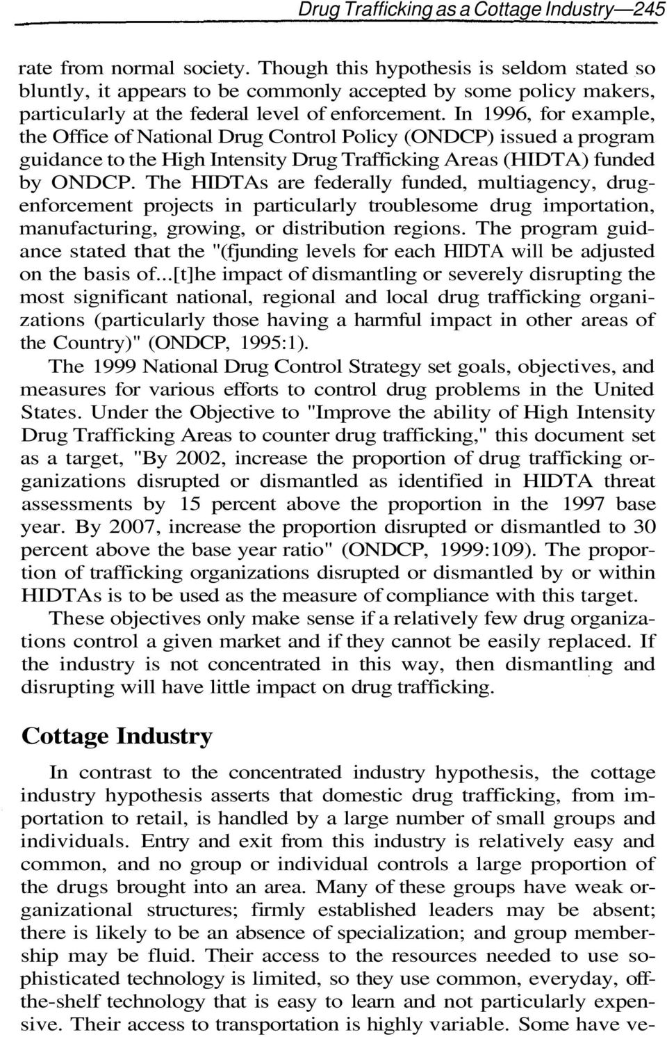 In 1996, for example, the Office of National Drug Control Policy (ONDCP) issued a program guidance to the High Intensity Drug Trafficking Areas (HIDTA) funded by ONDCP.