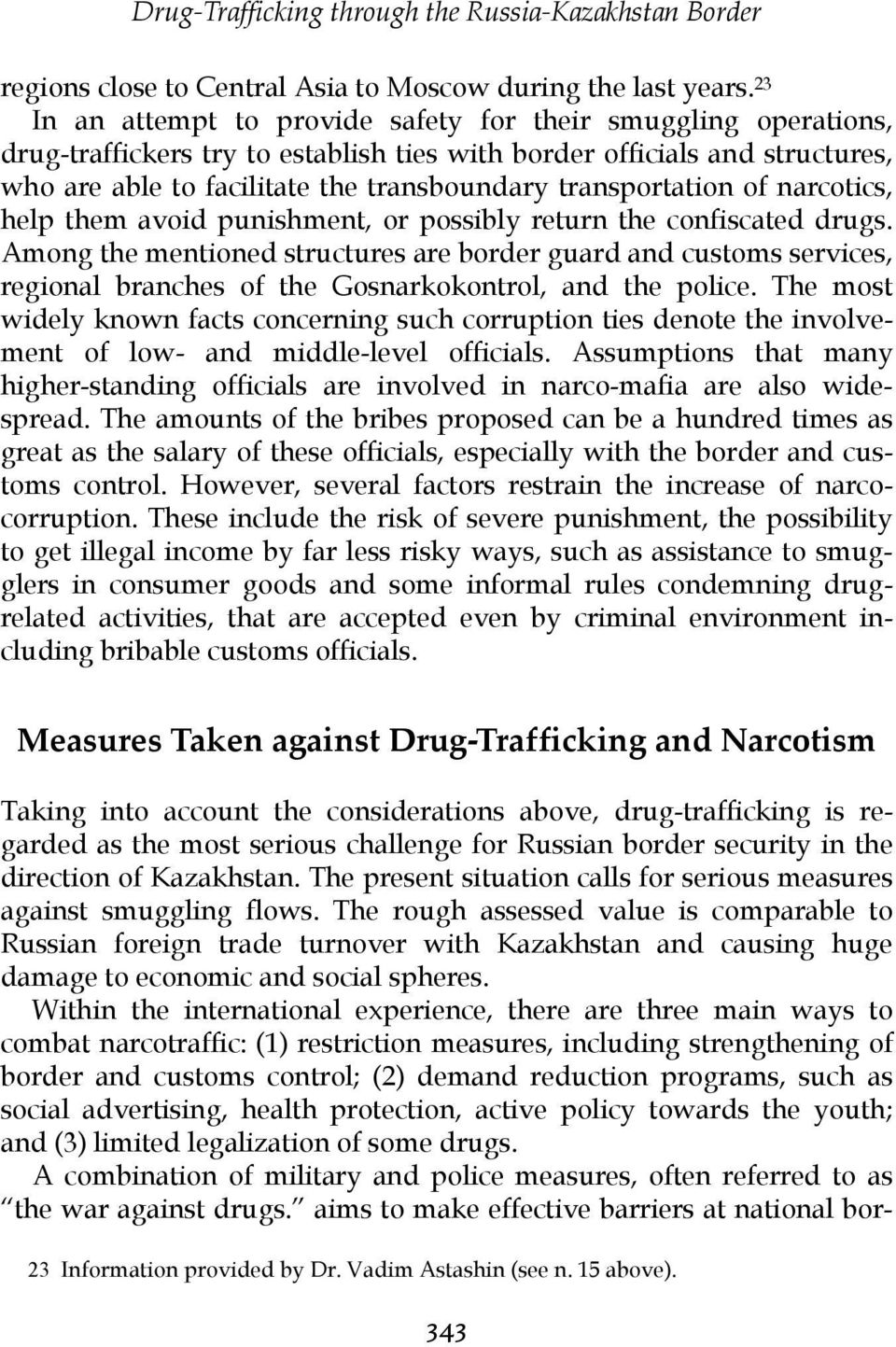 transportation of narcotics, help them avoid punishment, or possibly return the confiscated drugs.