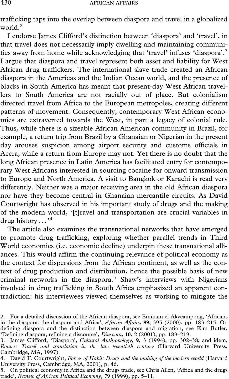 infuses diaspora. 3 I argue that diaspora and travel represent both asset and liability for West African drug traffickers.