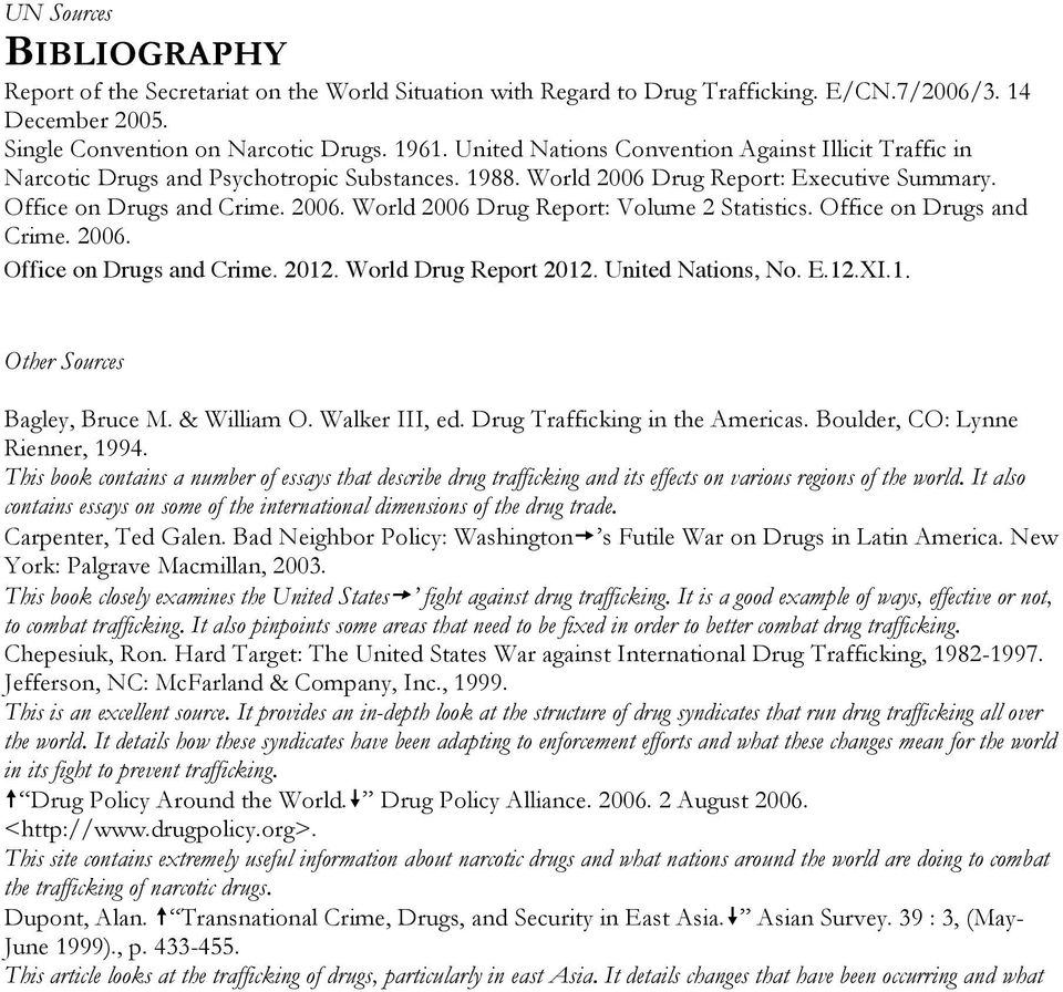 Office on Drugs and Crime. 2006. Office on Drugs and Crime. 2012. World Drug Report 2012. United Nations, No. E.12.XI.1. Other Sources Bagley, Bruce M. & William O. Walker III, ed.
