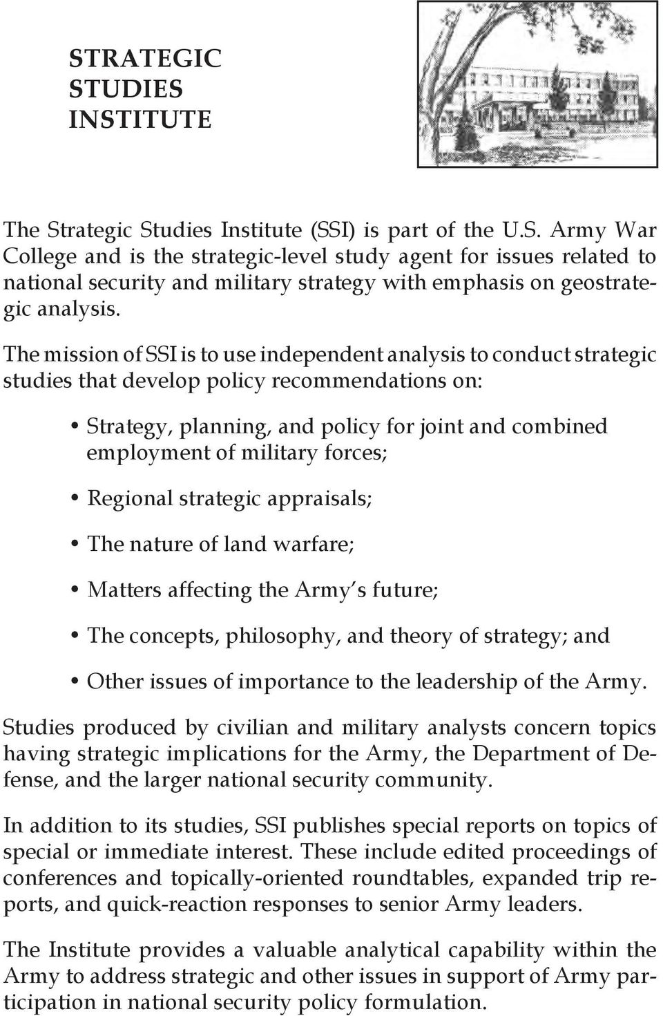 forces; Regional strategic appraisals; The nature of land warfare; Matters affecting the Army s future; The concepts, philosophy, and theory of strategy; and Other issues of importance to the