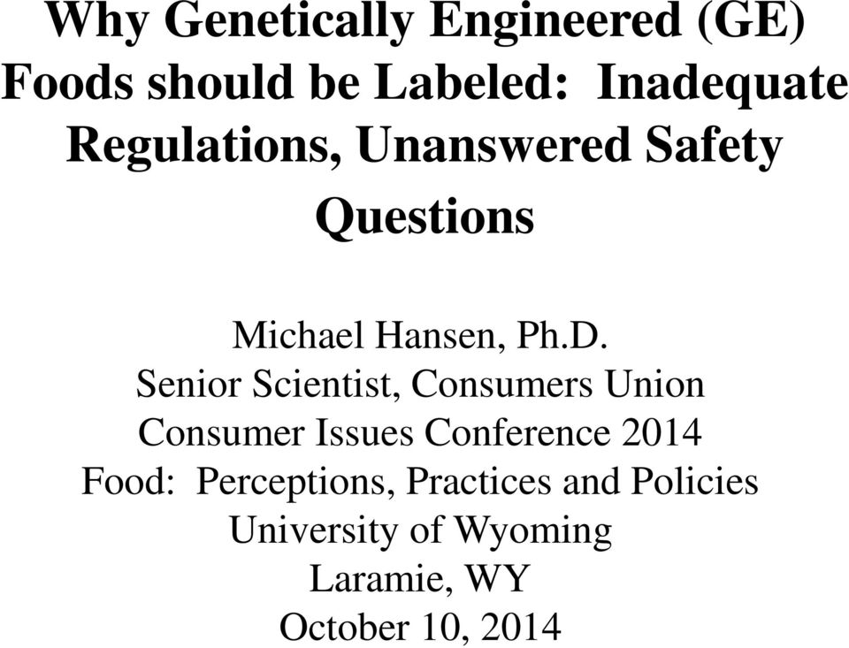 Senior Scientist, Consumers Union Consumer Issues Conference 2014 Food: