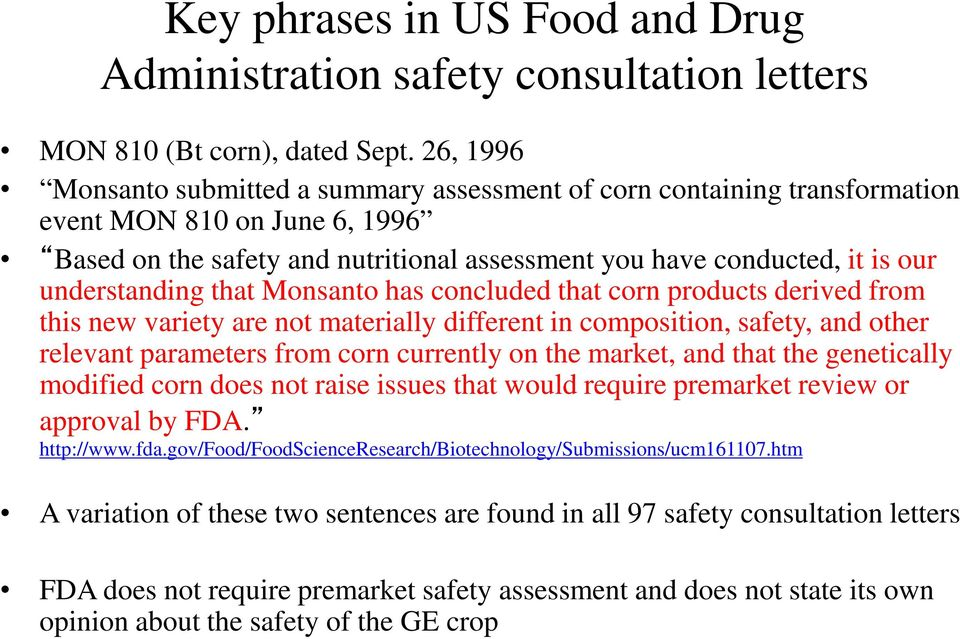 understanding that Monsanto has concluded that corn products derived from this new variety are not materially different in composition, safety, and other relevant parameters from corn currently on