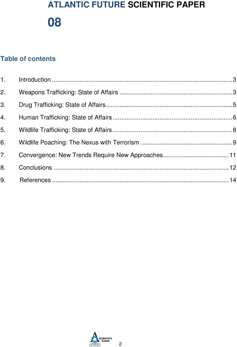 Human Trafficking: State of Affairs... 6 5. Wildlife Trafficking: State of Affairs... 8 6.