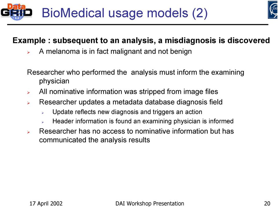 updates a metadata database diagnosis field Update reflects new diagnosis and triggers an action Header information is found an examining