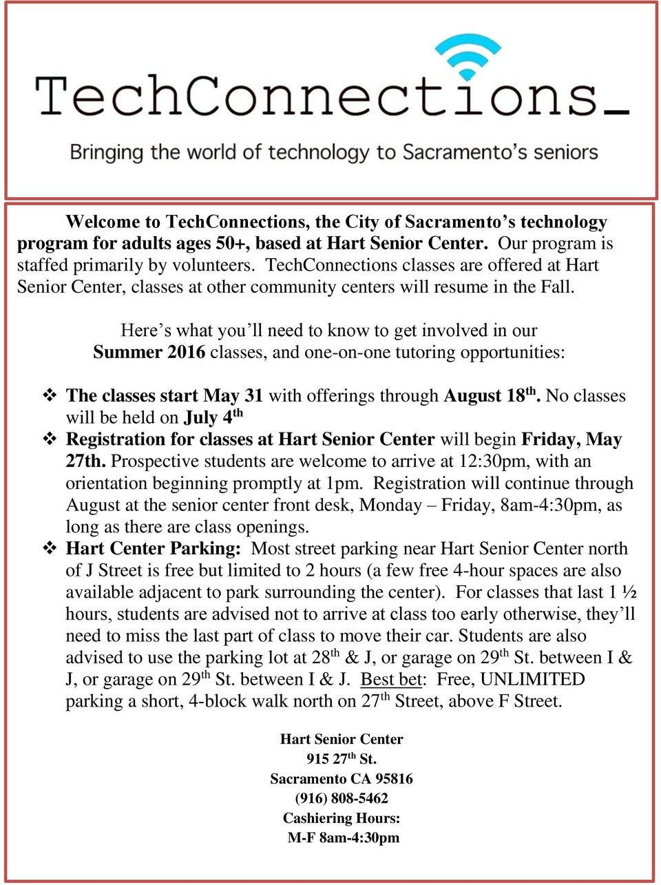 Here s what you ll need to know to get involved in our Summer 2016 classes, and one-on-one tutoring opportunities: The classes start May 31 with offerings through August 18 th.