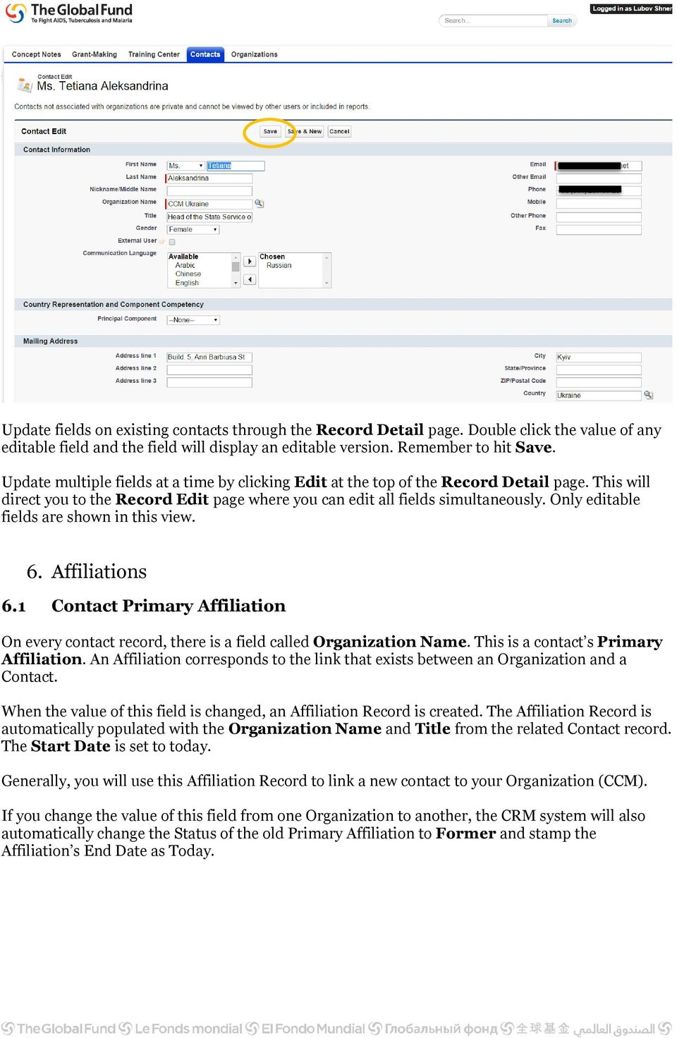 Only editable fields are shown in this view. 6. Affiliations 6.1 Contact Primary Affiliation On every contact record, there is a field called Organization Name.