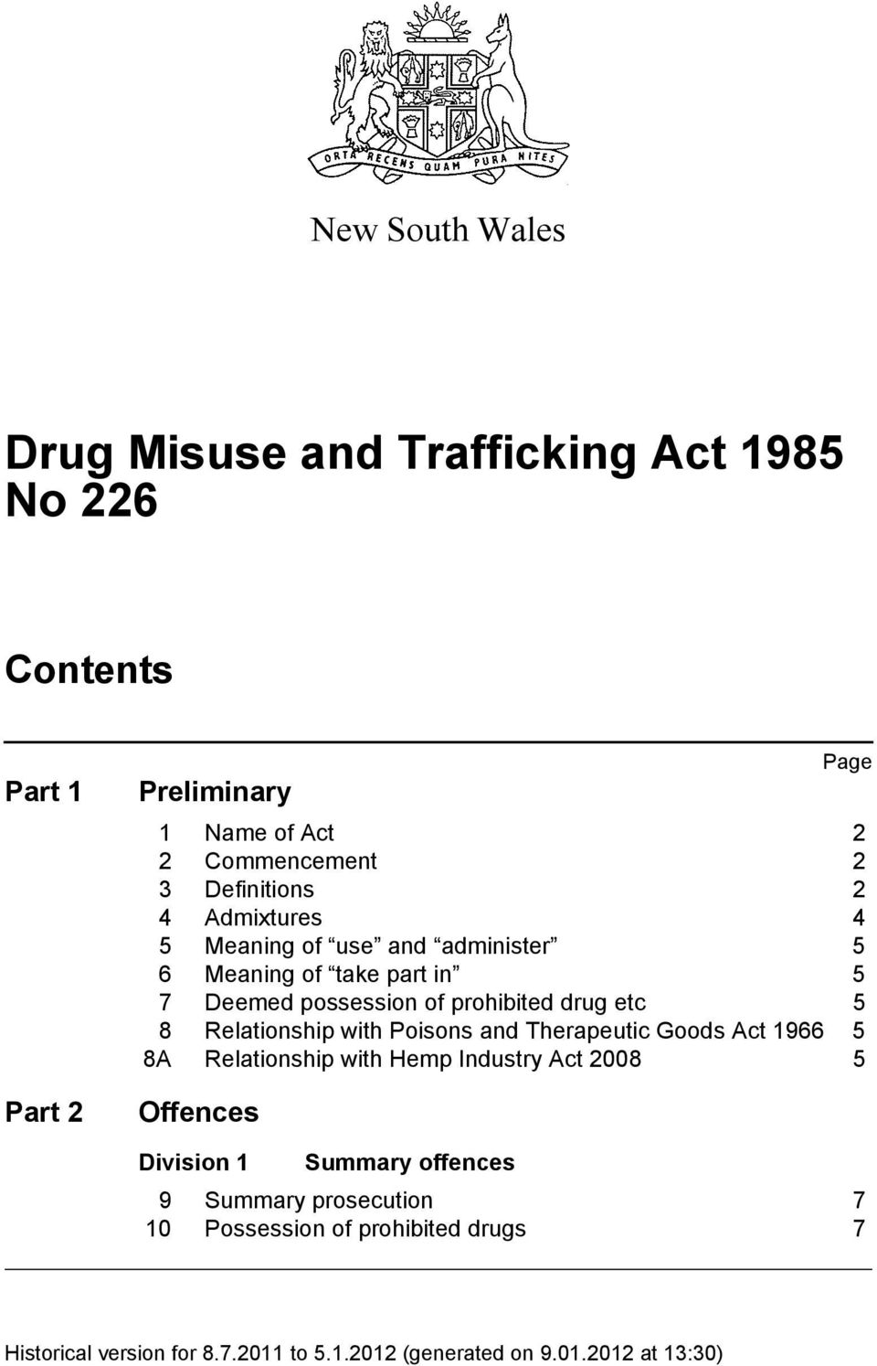 Relationship with Poisons and Therapeutic Goods Act 1966 5 8A Relationship with Hemp Industry Act 2008 5 Offences Division 1 Summary