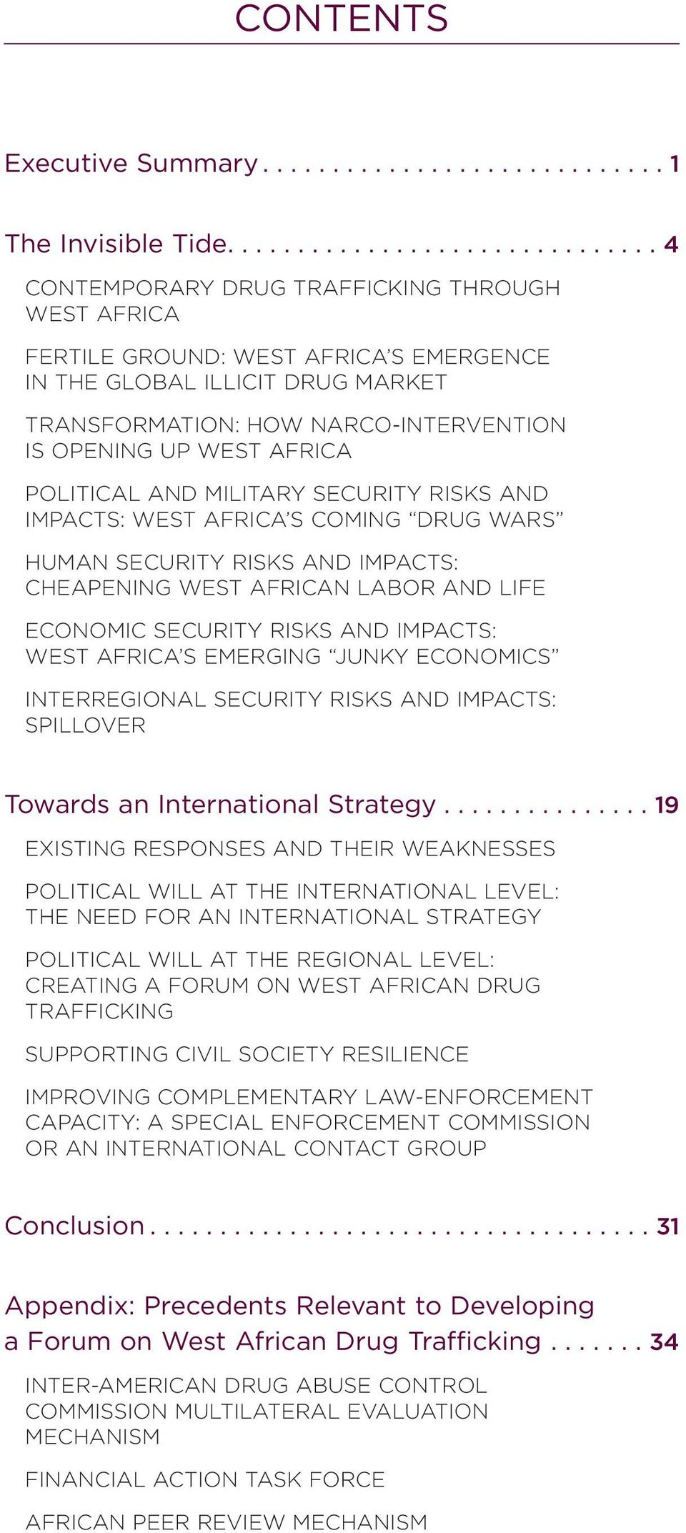 OPENING UP WEST AFRICA POLITICAL AND MILITARY SECURITY RISKS AND IMPACTS: WEST AFRICA S COMING DRUG WARS HUMAN SECURITY RISKS AND IMPACTS: CHEAPENING WEST AFRICAN LABOR AND LIFE ECONOMIC SECURITY