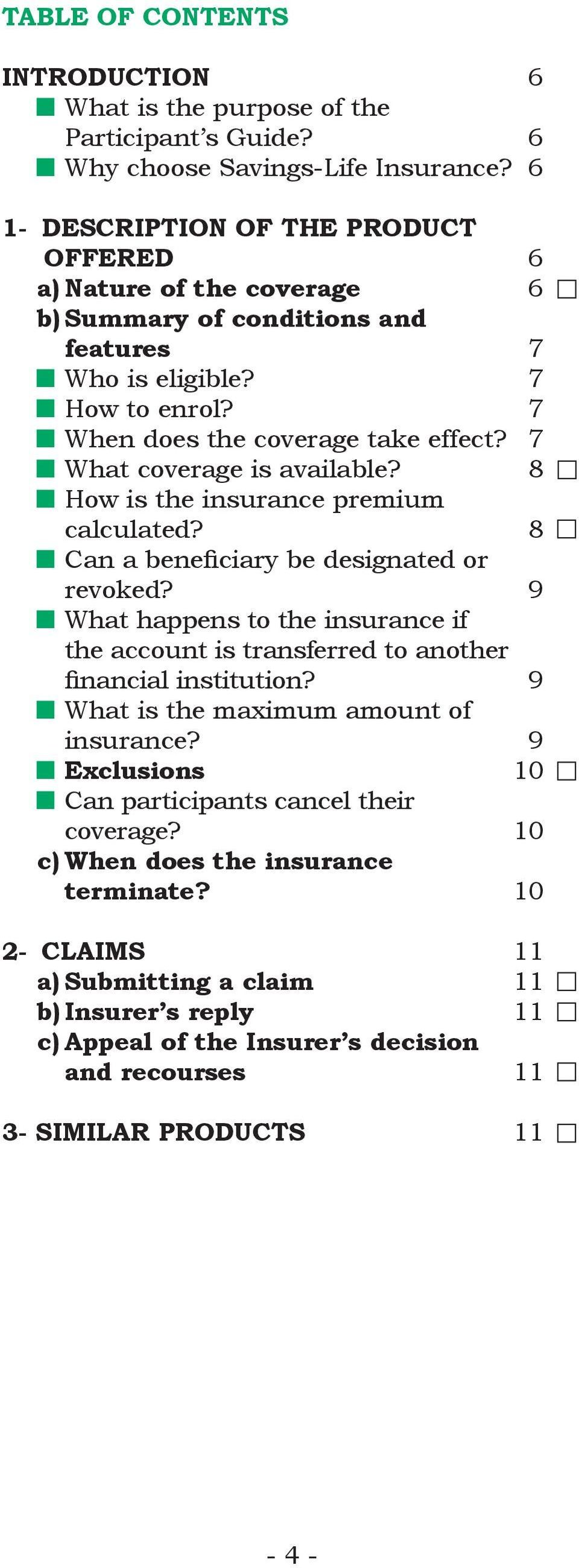 7 What coverage is available? 8 How is the insurance premium calculated? 8 Can a beneficiary be designated or revoked?