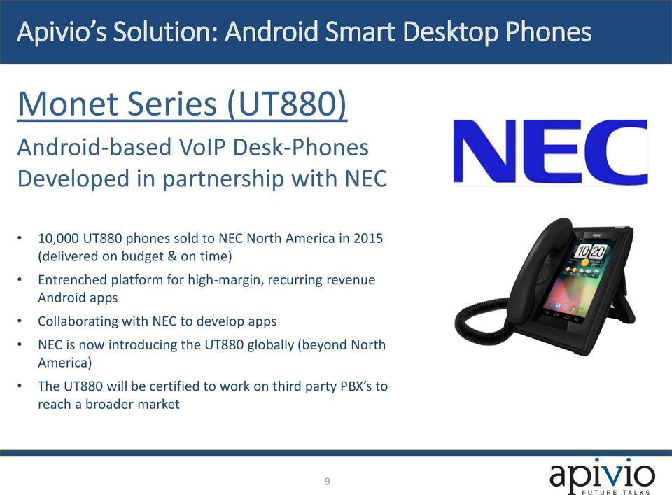 platform for high-margin, recurring revenue Android apps Collaborating with NEC to develop apps NEC is now introducing