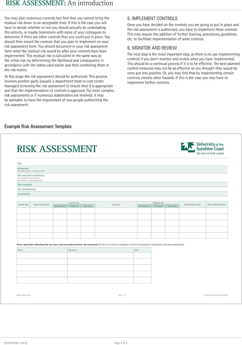 that you could put in place. You should then record the controls that you plan to implement on your risk assessment form.