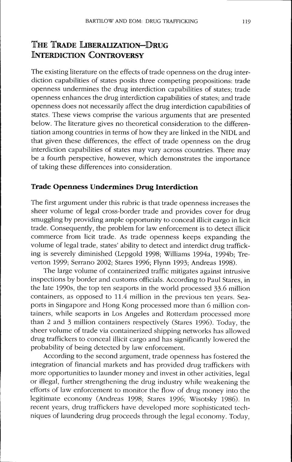 does not necessarily affect the drug interdiction capabilities of states. These views comprise the various arguments that are presented below.