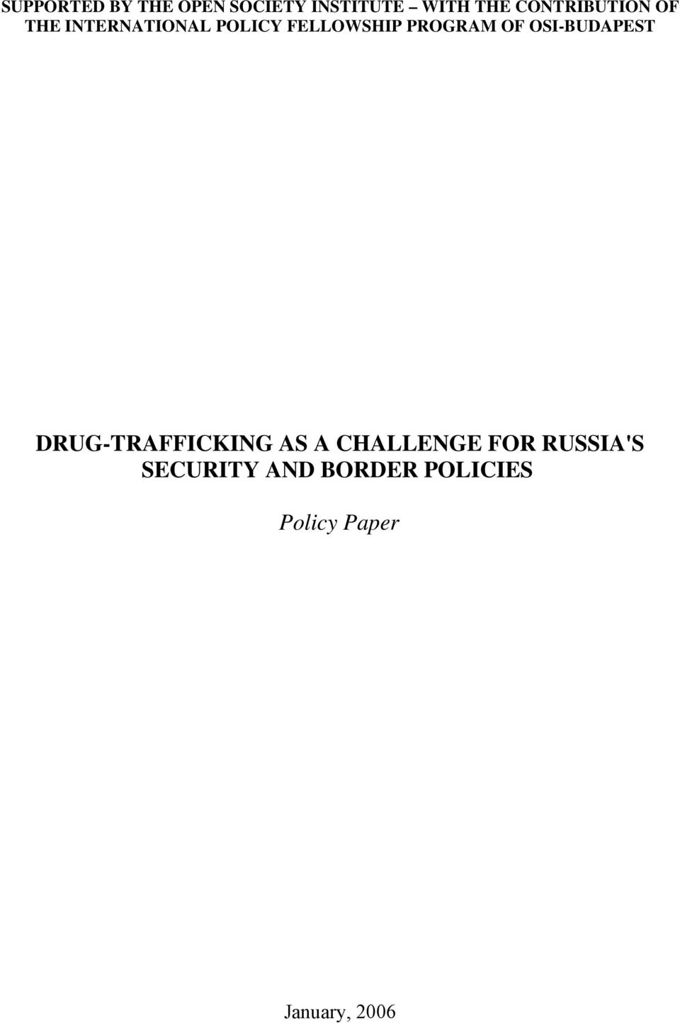 PROGRAM OF OSI-BUDAPEST DRUG-TRAFFICKING AS A CHALLENGE