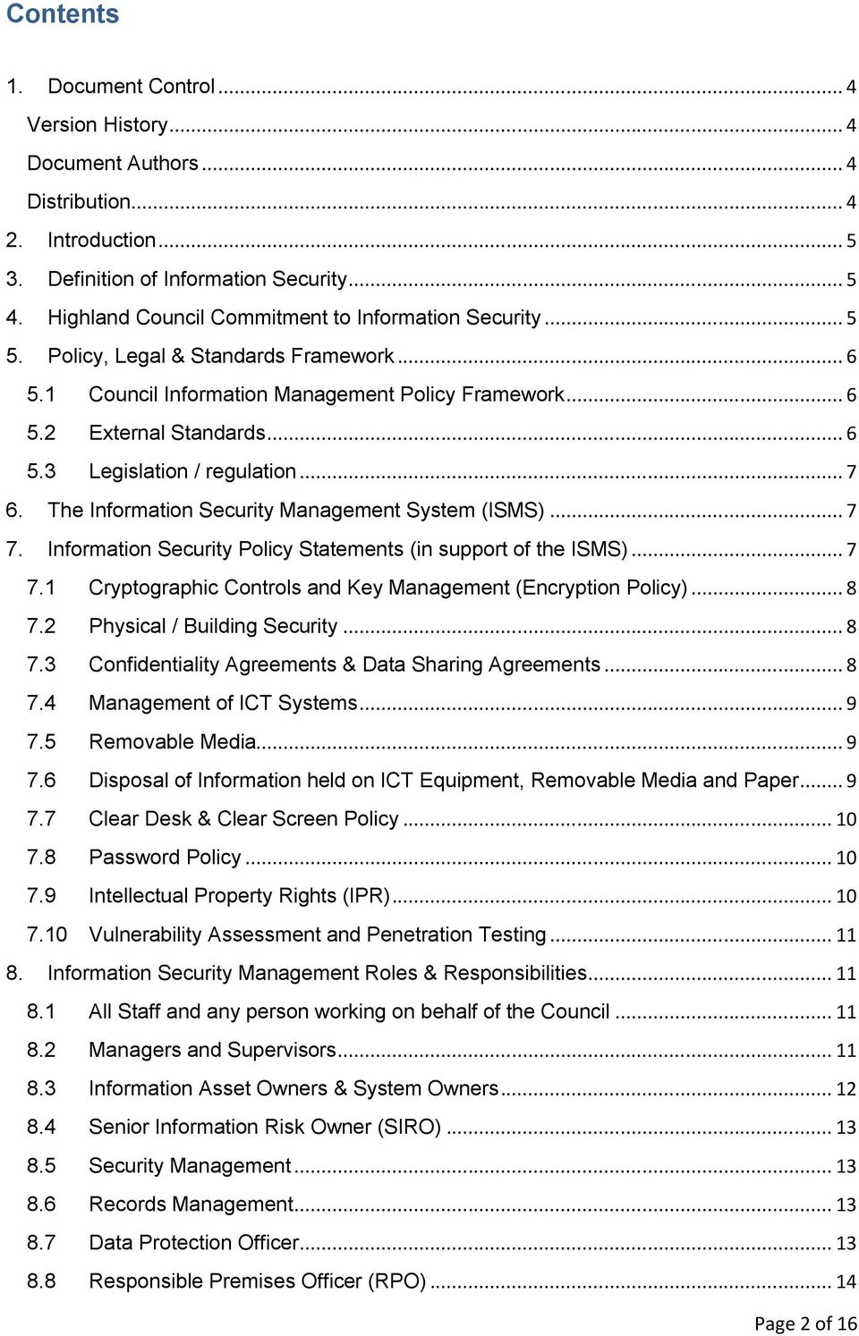 .. 7 6. The Information Security Management System (ISMS)... 7 7. Information Security Policy Statements (in support of the ISMS)... 7 7.1 Cryptographic Controls and Key Management (Encryption Policy).