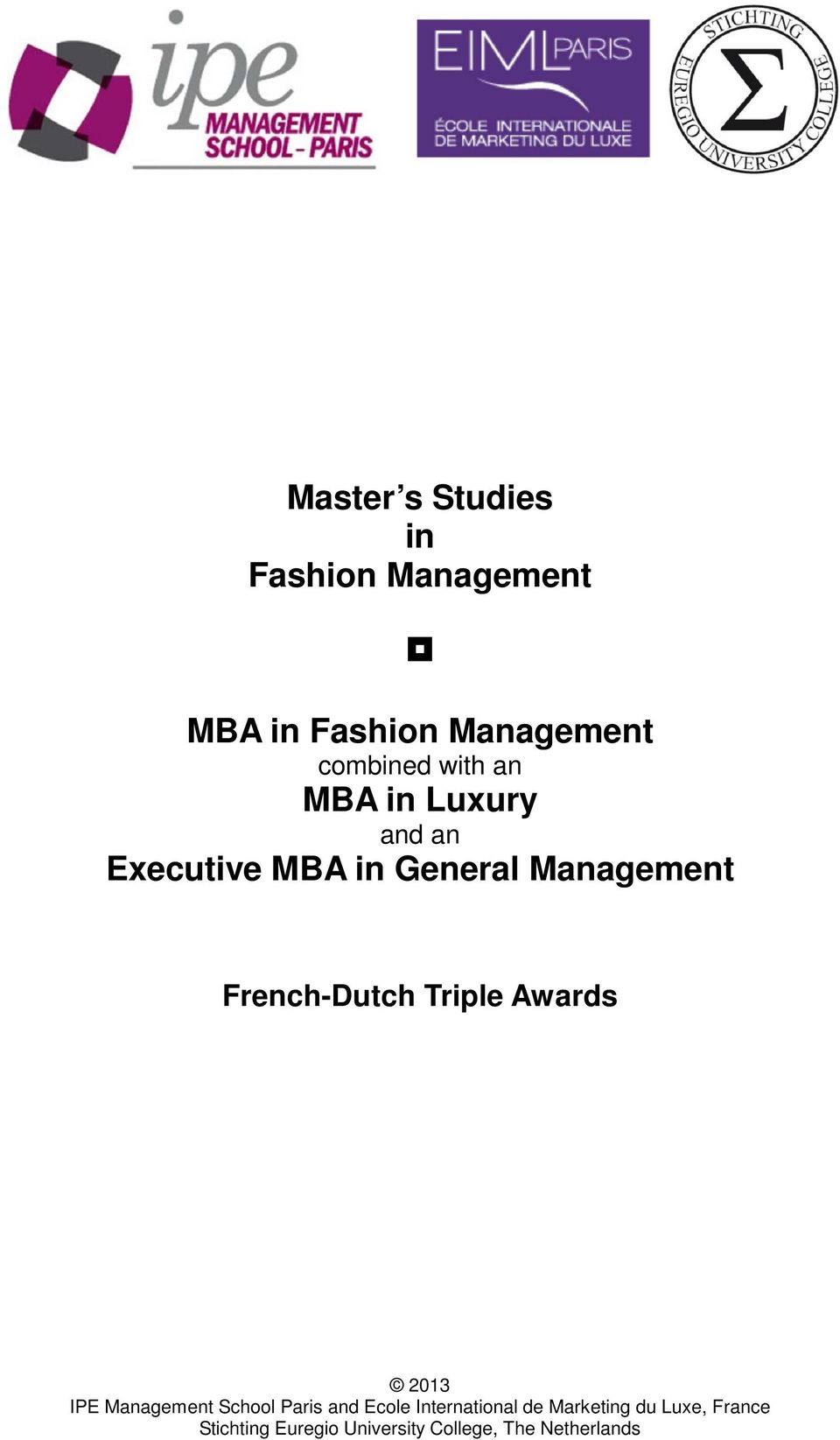 an MBA in Luxury and an Executive MBA in
