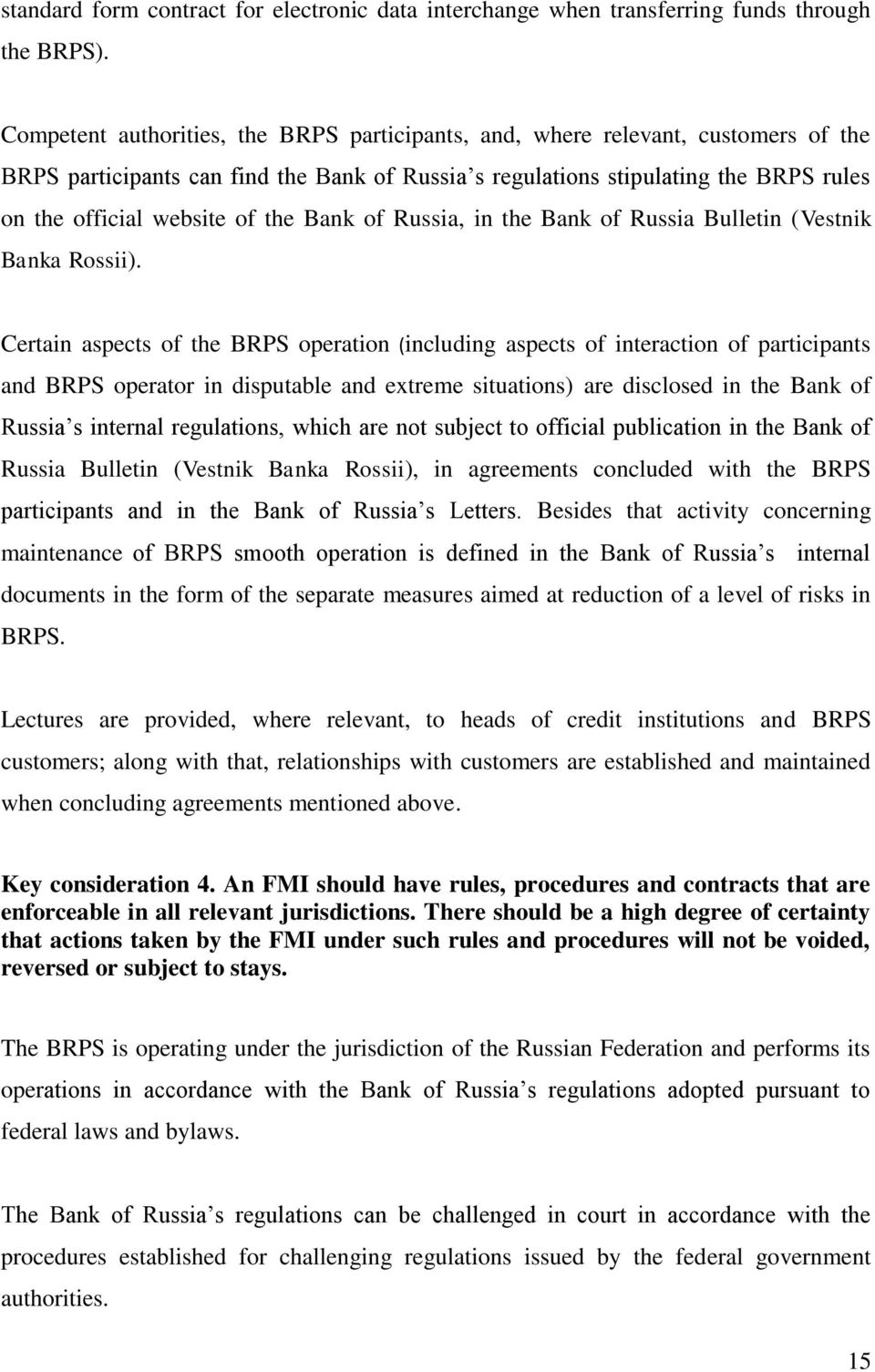 the Bank of Russia, in the Bank of Russia Bulletin (Vestnik Banka Rossii).