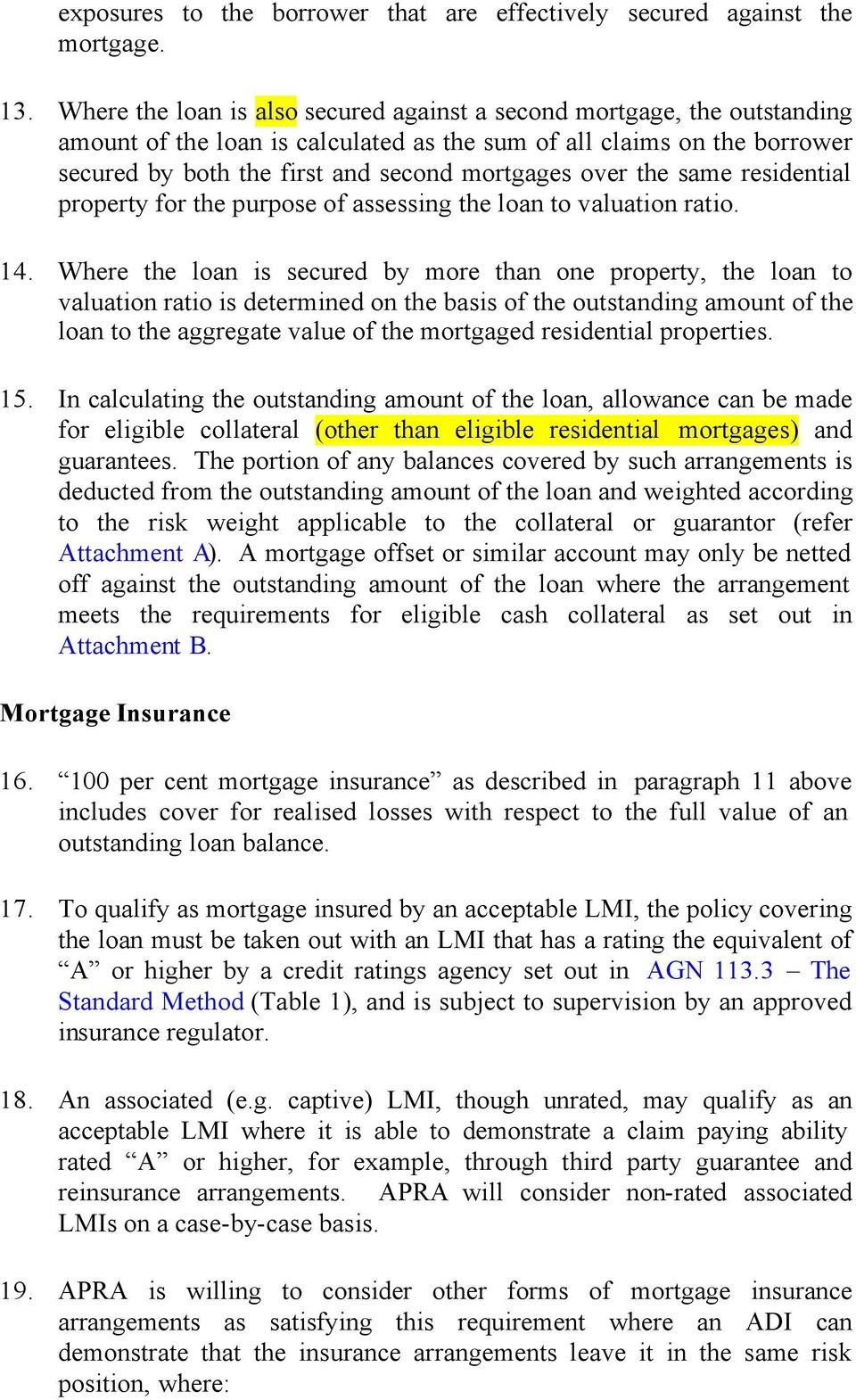 the same residential property for the purpose of assessing the loan to valuation ratio. 14.