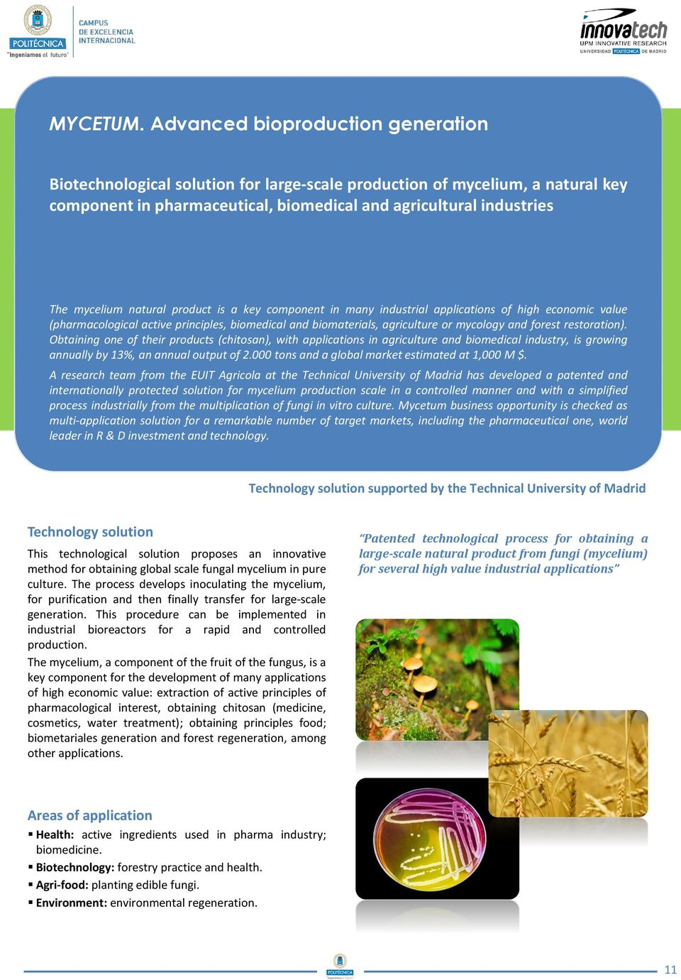 natural product is a key component in many industrial applications of high economic value (pharmacological active principles, biomedical and biomaterials, agriculture or mycology and forest