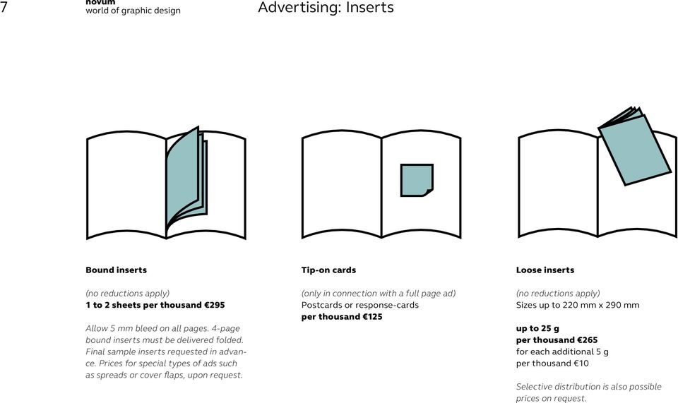 Prices for special types of ads such as spreads or cover flaps, upon request.