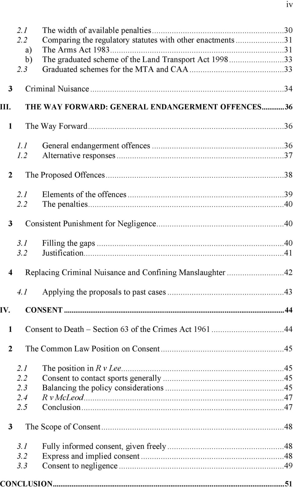 ..37 2 The Proposed Offences...38 2.1 Elements of the offences...39 2.2 The penalties...40 3 Consistent Punishment for Negligence...40 3.1 Filling the gaps...40 3.2 Justification.