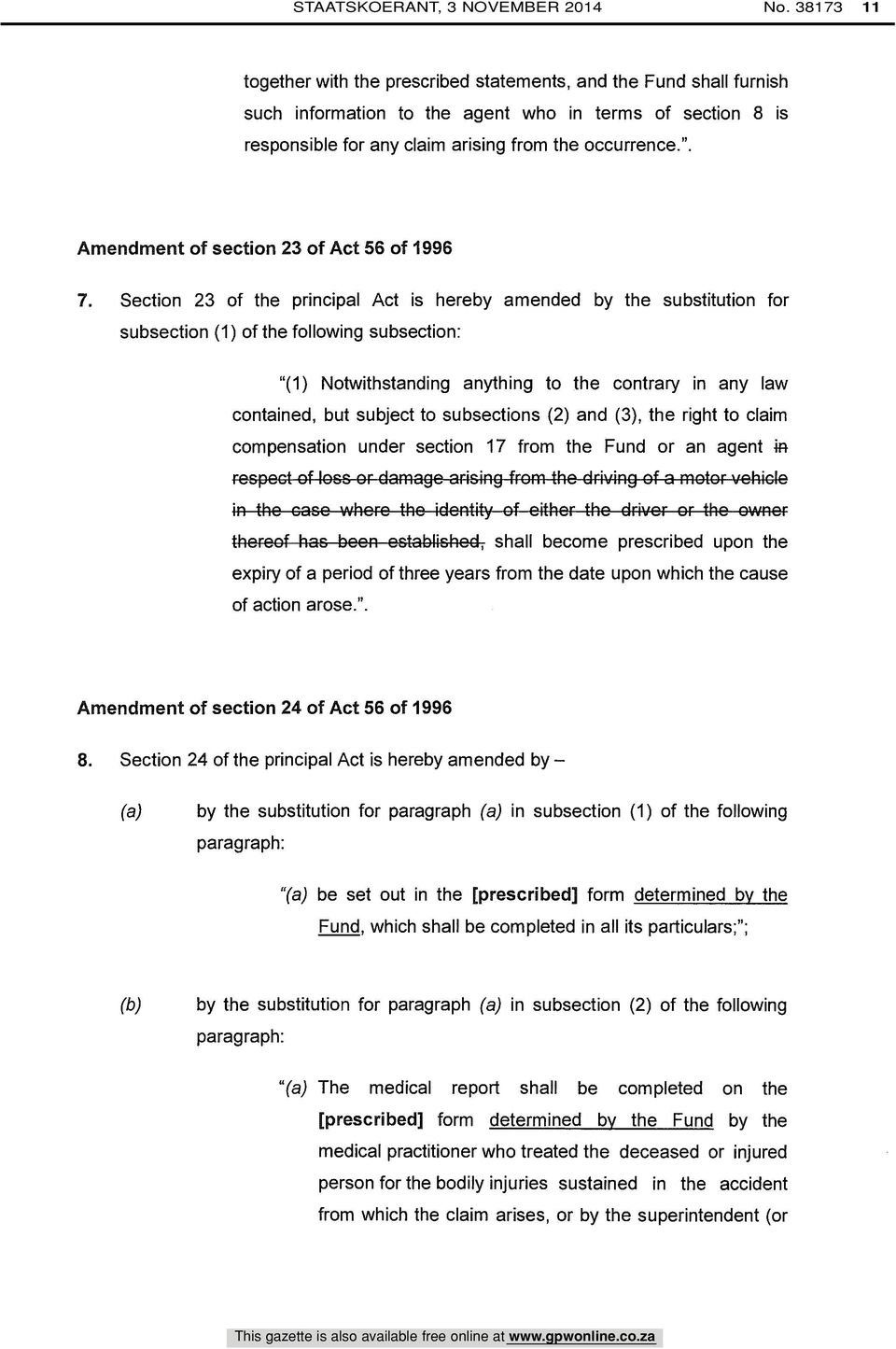 Amendment of section 23 of Act 56 of 1996 7.