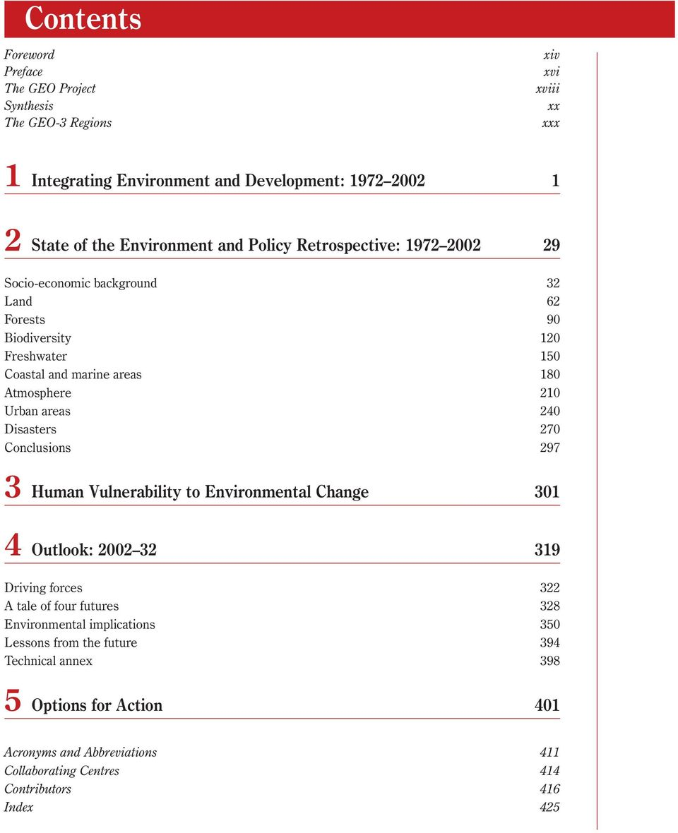 210 Urban areas 240 Disasters 270 Conclusions 297 3 Human Vulnerability to Environmental Change 301 4 Outlook: 2002 32 319 Driving forces 322 A tale of four futures 328