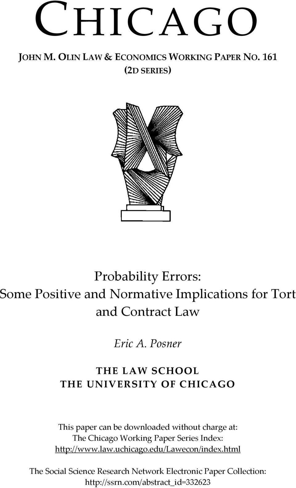 Posner THE LAW SCHOOL THE UNIVERSITY OF CHICAGO This paper can be downloaded without charge at: The Chicago