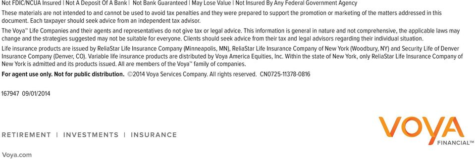 The Voya Life Companies and their agents and representatives do not give tax or legal advice.