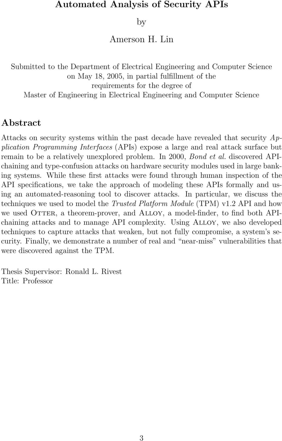 Engineering and Computer Science Abstract Attacks on security systems within the past decade have revealed that security Application Programming Interfaces (APIs) expose a large and real attack