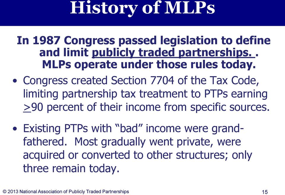 Congress created Section 7704 of the Tax Code, limiting partnership tax treatment to PTPs earning >90 percent of their income