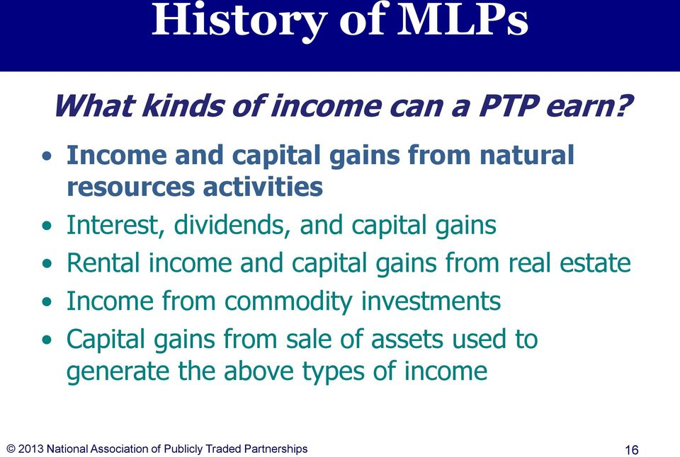 gains Rental income and capital gains from real estate Income from commodity investments