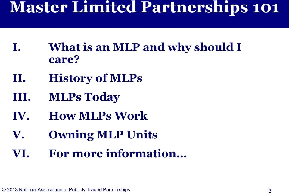 History of MLPs MLPs Today How MLPs Work V.