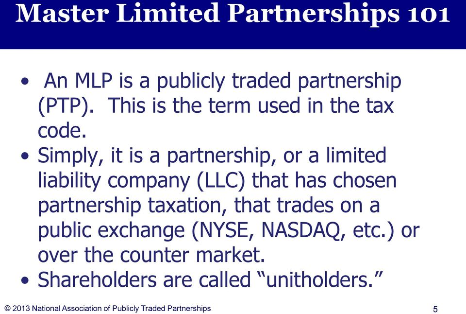 Simply, it is a partnership, or a limited liability company (LLC) that has chosen partnership