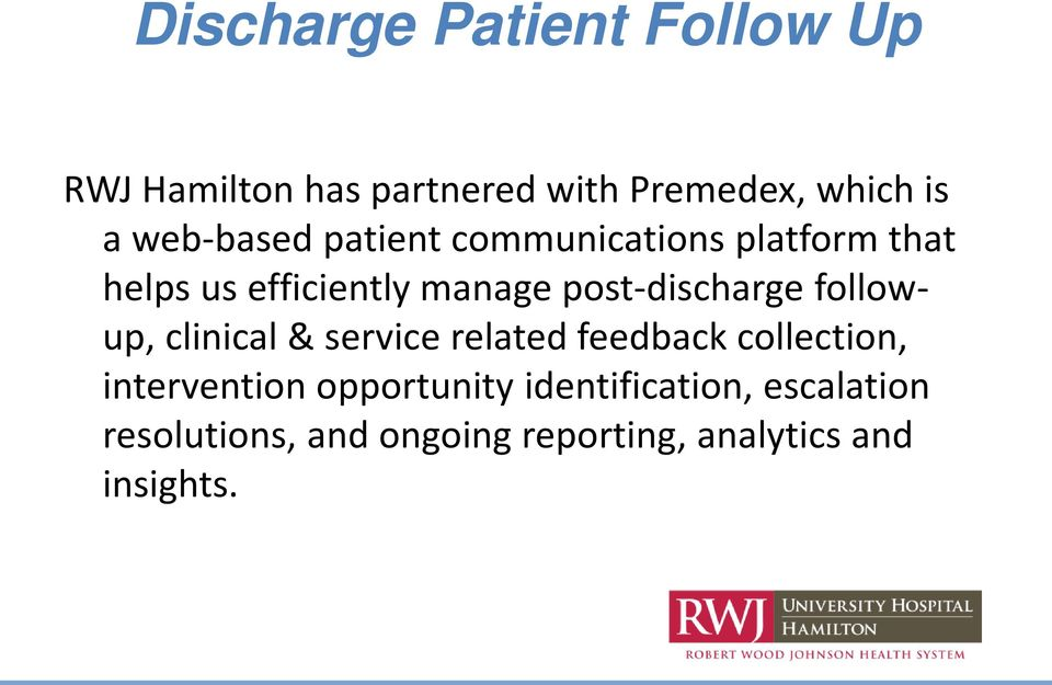 post-discharge followup, clinical & service related feedback collection,