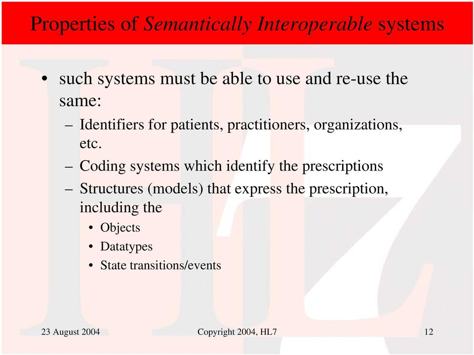 Coding systems which identify the prescriptions Structures (models) that express the