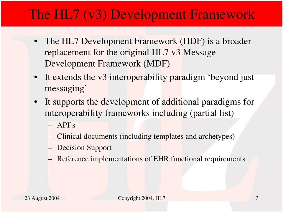 development of additional paradigms for interoperability frameworks including (partial list) API s Clinical documents