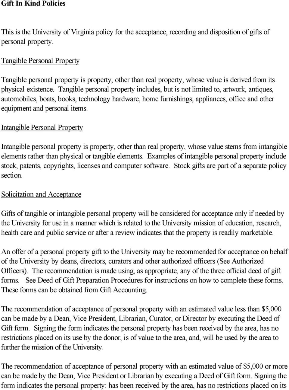 Tangible personal property includes, but is not limited to, artwork, antiques, automobiles, boats, books, technology hardware, home furnishings, appliances, office and other equipment and personal