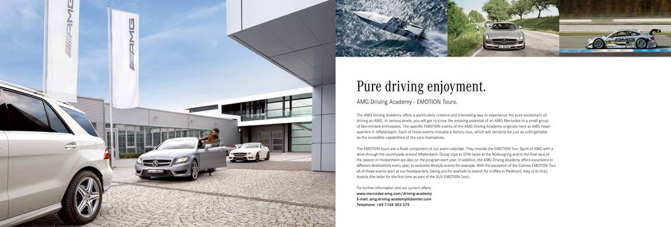 The specific EMOTION events of the AMG Driving Academy originate here at AMG headquarters in Affalterbach.