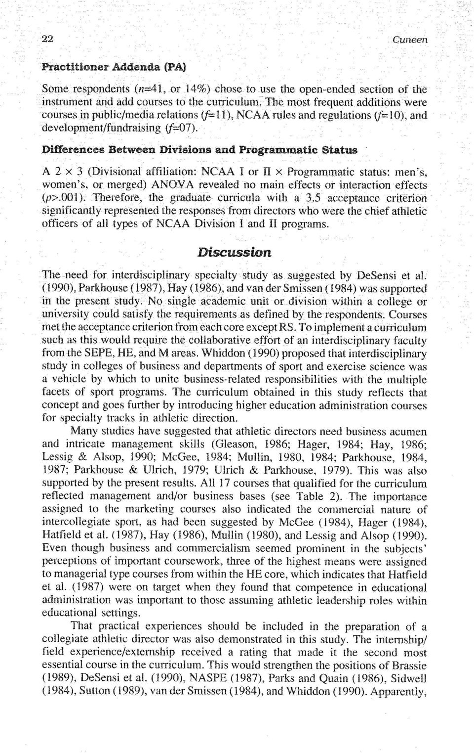 5 acceptance criterion significantly represented the responses from directors who were the chief athletic officers of all types of NCAA Division I and I1 programs.
