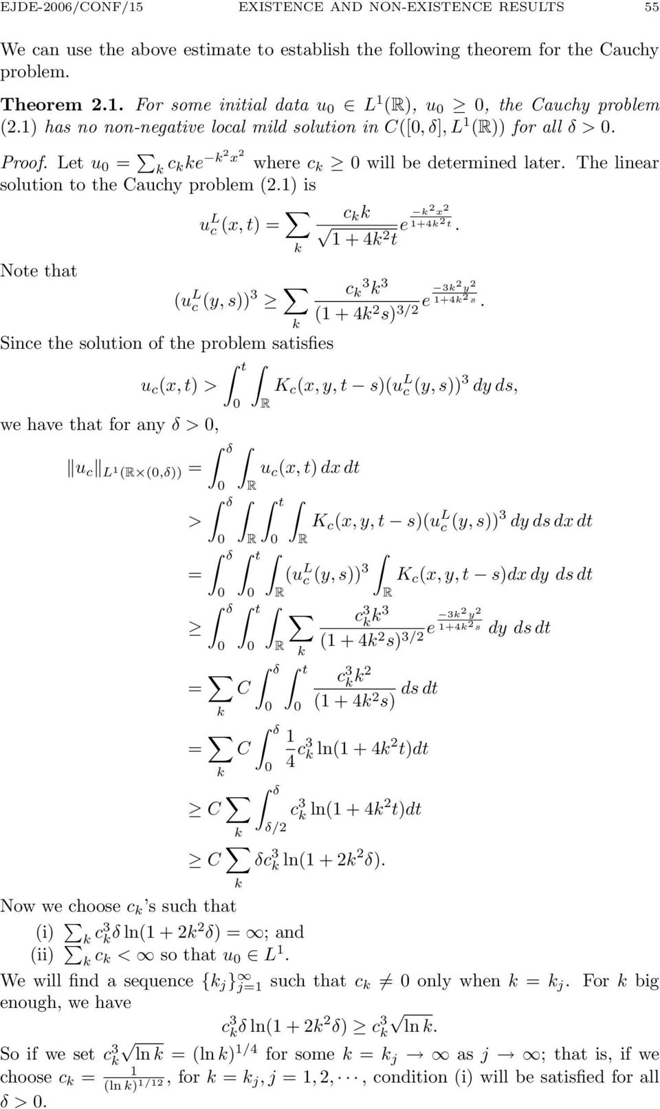 The linear solution to the Cauchy problem (.) is u L c (x, t) = k c k k + k t e k x +k t. Note that (u L c (y, s)) 3 c 3 k k 3 3k y e ( + k +k s s) 3/.