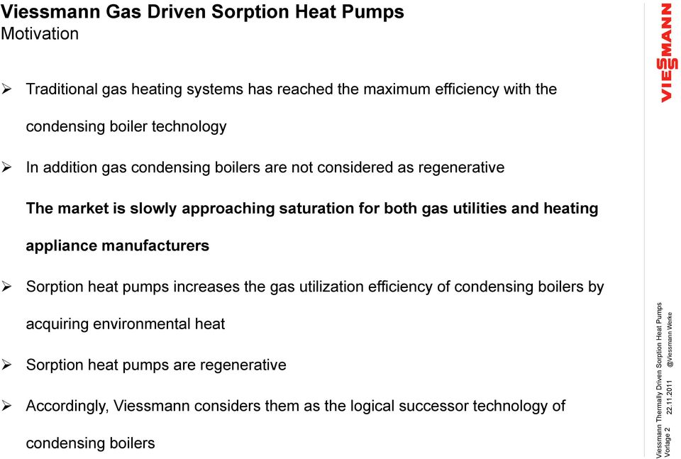 manufacturers Sorption heat pumps increases the gas utilization efficiency of condensing boilers by acquiring environmental heat Sorption heat pumps are