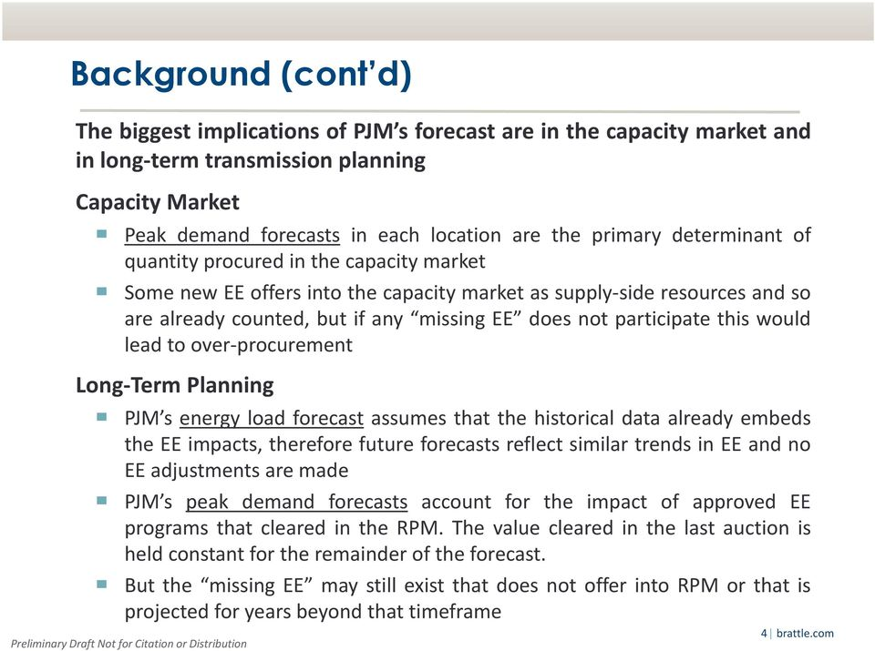 this would lead to over procurement Long Term Planning PJM s energy load forecast assumes that the historical data already embeds the EE impacts, therefore future forecasts reflect similar trends in