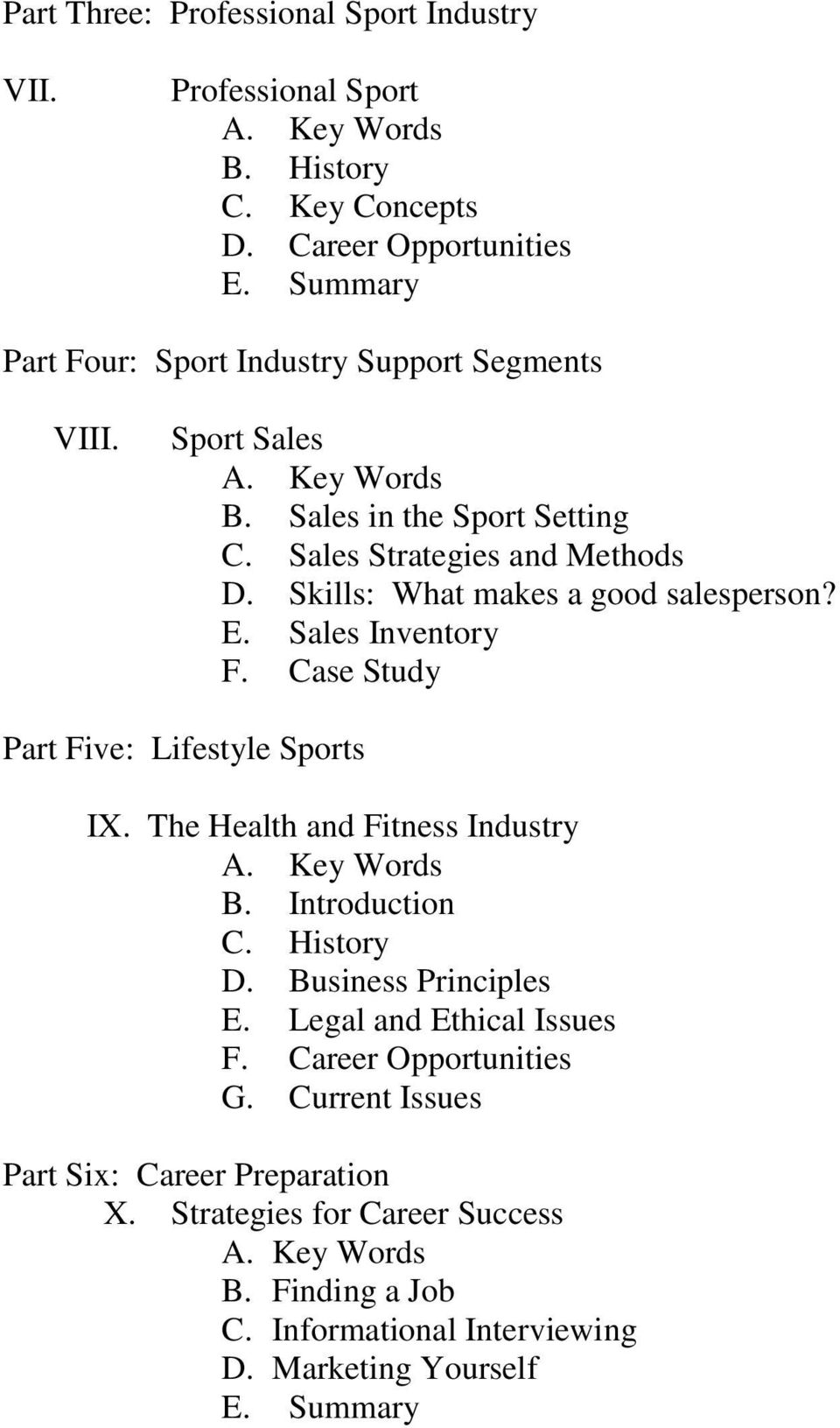 Skills: What makes a good salesperson? E. Sales Inventory F. Case Study Part Five: Lifestyle Sports IX. The Health and Fitness Industry B. Introduction C.