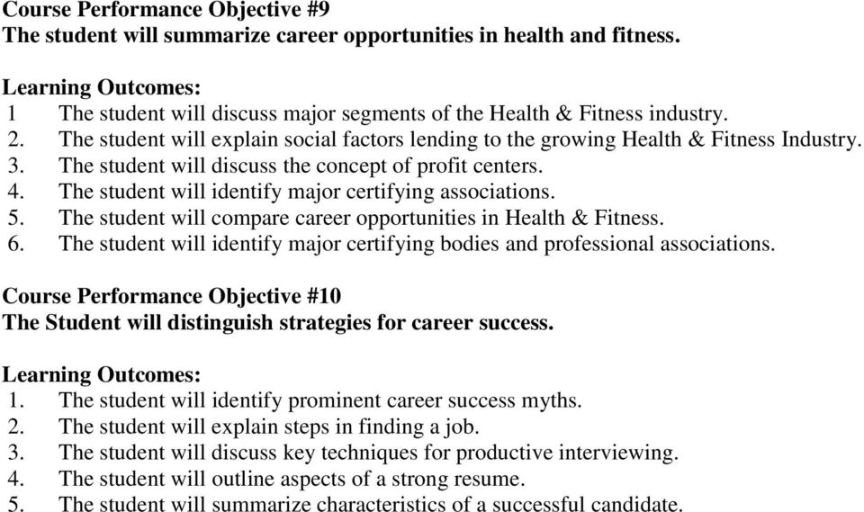 The student will identify major certifying associations. 5. The student will compare career opportunities in Health & Fitness. 6.