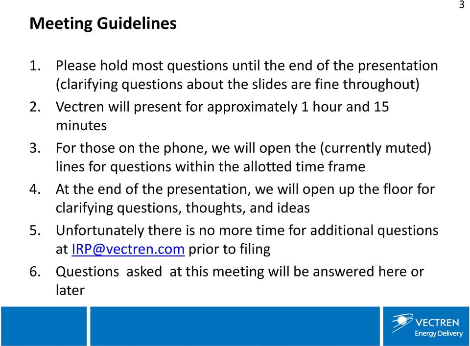 For those on the phone, we will open the (currently muted) lines for questions within the allotted time frame 4.