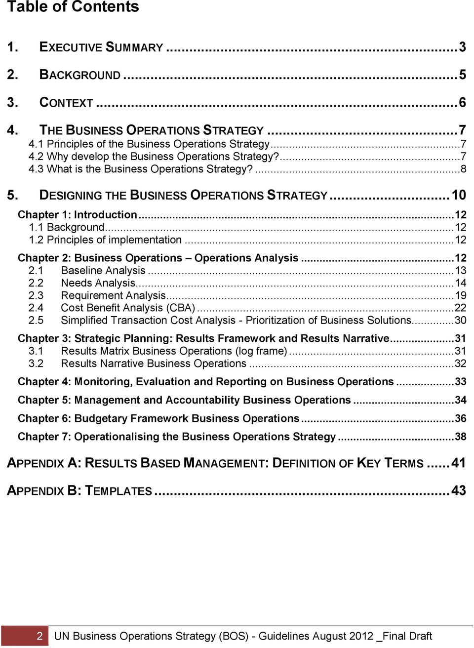 .. 12 Chapter 2: Business Operations Operations Analysis... 12 2.1 Baseline Analysis... 13 2.2 Needs Analysis... 14 2.3 Requirement Analysis... 19 2.4 Cost Benefit Analysis (CBA)... 22 2.